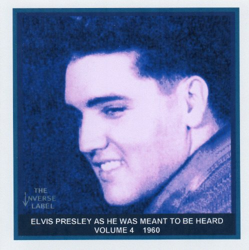 Elvis Presley As He Was Meant To Be Heard Volume 4 (1960)