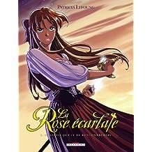 La Rose Ecarlate T01 : Je savais que je te rencontrerais