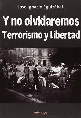 Y no nos olvidaremos: Terrorismo y Libertad (Última Línea de Narrativa)