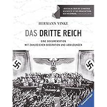 Das Dritte Reich: Eine Dokumentation mit zahlreichen Biografien und Abbildungen