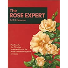 The Rose Expert: The world's best-selling book on roses (Expert books) by Dr D G Hessayon (1993-10-01)