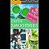 Stoffwechsel beschleunigen mit Grünen Smoothies: Rezepte für gesunde Smoothies zum Abnehmen - Wellness Diät Superfoods Chia Low Fat Detox (Superfoods im Alltag 9)