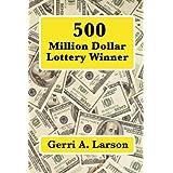 500 Million Dollar Lottery Winner
