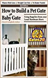 Best Hardware Baby Gates - How to Build a Pet Gate or Ba Review