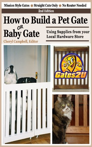 How to Build a Pet Gate or Baby Gate Using Supplies from your Local Hardware Store (English Edition)