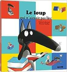 Amazon.fr - Le Loup qui n'aimait pas lire (petit format