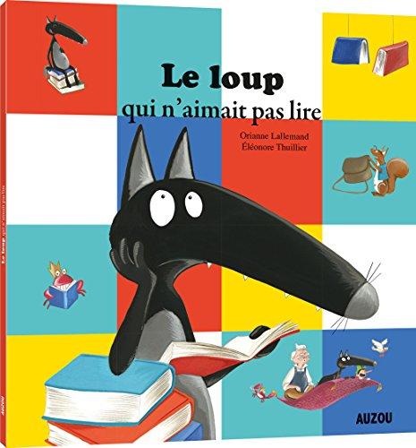 Le loup qui n'aimait pas lire por From Editions Auzou