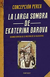 La larga sombra de Ekaterina Barova par Concepción Perea
