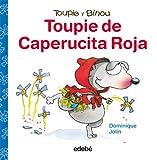 Toupie de Caperucita Roja (Toupie y Binou)