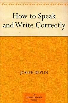 How to Speak and Write Correctly (English Edition) par [Devlin, Joseph]