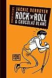 Rock'n'roll et chocolat blanc : Téléphone, Starshooter, Higelin