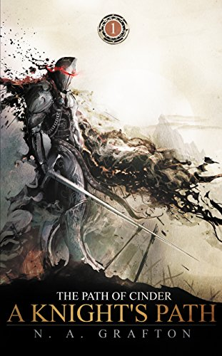 A Knight's Path (The Path of Cinder Book 1) (English Edition) par Nathan Grafton