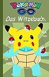 Pokémon GO - Das Witzebuch: Inoffizielles Pokemon GO Buch (lustig, lachen, witzig; Pokemon GO für Kinder, Humor, Pokemon GO deutsch, Bücher, Schule, Augmented ... Schiggy) (Pokemon GO Lachen & Spaß 1)