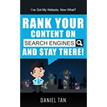 I've Got My Website, Now What? How To Rank Your Content on Search Engines and Stay There.