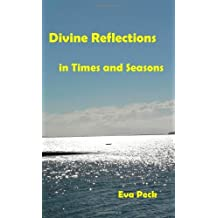 Divine Reflections in Times and Seasons by Eva Peck (2013-01-18)