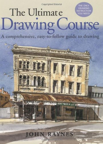 The Ultimate Drawing Course: A Comprehensive, Easy-To-Follow Guide to Drawing