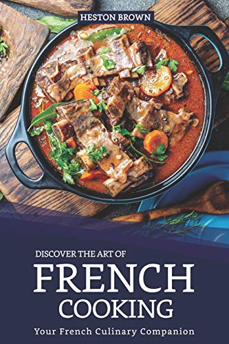 Discover the Art of French Cooking: Your French Culinary Companion Provincial Dessert