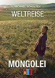 Weltreise: Mongolei