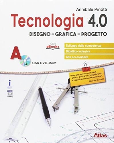 Tecnologia 4.0. Disegno materiali. Per la Scuola media. Con e-book. Con espansione online. Con libro: Laboratorio. Con DVD-ROM