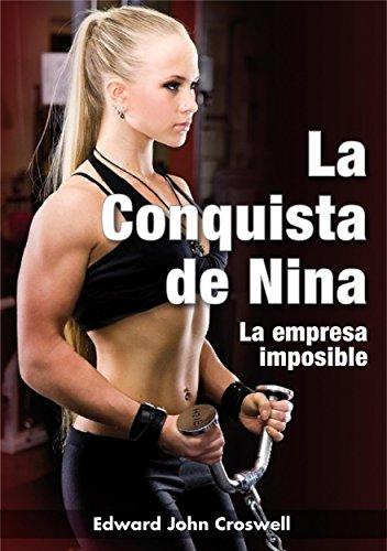 La conquista de Nina: La empresa imposible
