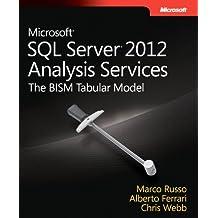 Microsoft SQL Server 2012 Analysis Services: The BISM Tabular Model (Developer Reference) by Alberto Ferrari (2012-07-25)