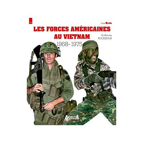 Les forces américaines au Vietnam 1968-1975