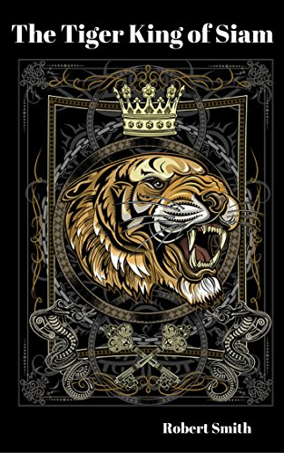 The Tiger King of Siam (English Edition) -