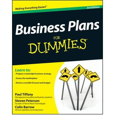[(Business Plans For Dummies)] [ By (author) Paul Tiffany, By (author) Steven D. Peterson, By (author) Colin Barrow ] [June, 2012]