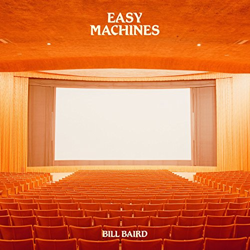 Bill Baird - Easy Machines (2017) [WEB FLAC] Download