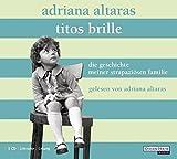 Titos Brille. Die Geschichte meiner strapazi�sen Familie