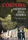 Córdoba: Asesinato en la Judería