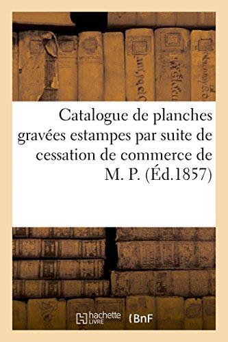 Catalogue de planches gravées estampes par suite de cessation de commerce de M. P.