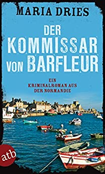 Der Kommissar von Barfleur: Ein Kriminalroman aus der Normandie (Kommissar Philippe Lagarde 1)