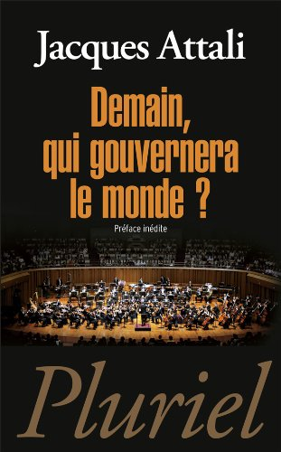 Demain, qui gouvernera le monde ? par Jacques Attali