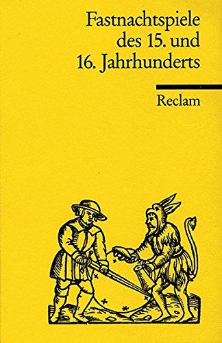 Fastnachtspiele des 15. und 16. Jahrhunderts (Reclams Universal-Bibliothek, Band 9415)