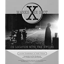 X Marks the Spot: On Location With The X-Files (X-Files (Checker Book))