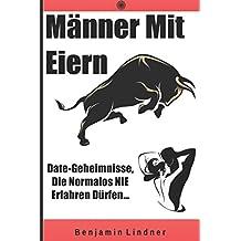 Männer Mit Eiern: Date-Geheimnisse, Die Normalos NIE Erfahren Dürfen...