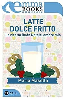 Latte dolce fritto di [Maria Masella]