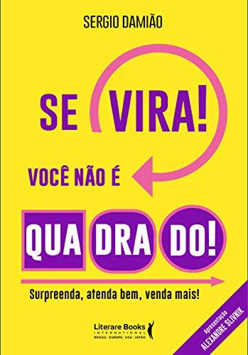Se vira! Você não é quadrado! (Portuguese Edition)