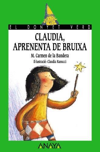 Clàudia, aprenenta de bruixa (Literatura Infantil (6-11 Años) - El Duende Verde (C. Valenciana)) por M.ª Carmen de la Bandera