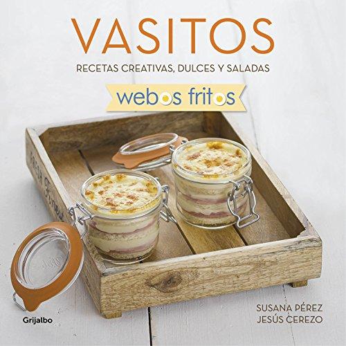 Vasitos (Webos Fritos): Recetas creativas, dulces y saladas (Sabores)
