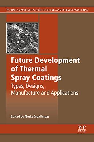 Future Development of Thermal Spray Coatings: Types, Designs, Manufacture and Applications (English Edition)