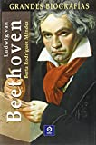 Ludwig van Beethoven (Grandes Biografias/Great Biographies (Spanish))