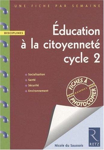 Education à la citoyenneté cycle 2 par Nicole Du Saussois