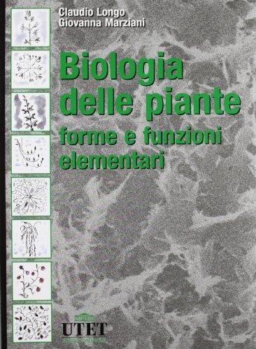Biologia delle piante. Forme e funzioni elementari