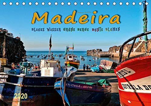 Madeira - blaues Wasser, grüne Berge, bunte Blumen (Tischkalender 2020 DIN A5 quer): Madeira, die Blumeninsel im Atlantischen Ozean. (Monatskalender, 14 Seiten ) (CALVENDO Orte)