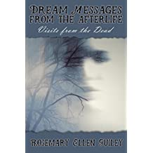 Dream Messages from the Afterlife: Visits from the Dead (English Edition)