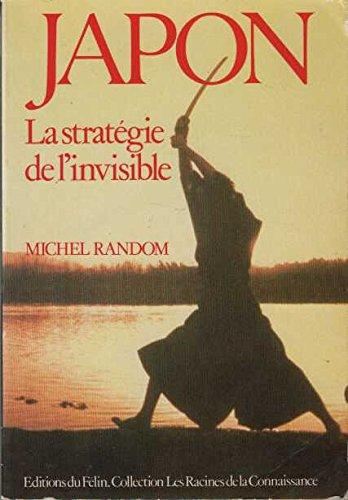 Japon : La stratégie de l'invisible por Michel Random