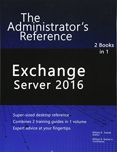 Exchange Server 2016: The Administrator\'s Reference
