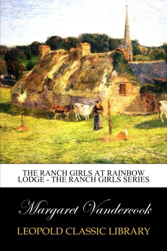 Ranch Lodge (The Ranch Girls at Rainbow Lodge - The Ranch Girls Series)